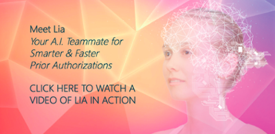 Meet Lia, your A.I. teammate for faster and smarter prior authorizations