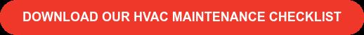 Download Our HVAC Maintenance Checklist