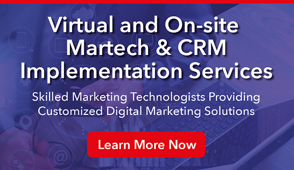 Learn More Now About Virtual and On-Site Martech & CRM Implementation Services