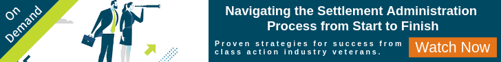On Demand Webinar Navigating the Settlement Administration Process