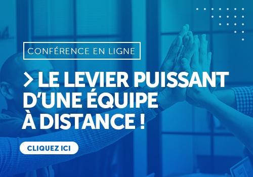 Connectez vous à la Conférence en Ligne : Le levier puissant d'une équipe à distance !