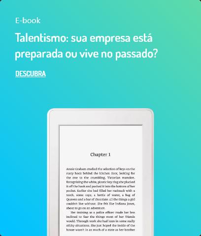 Talentismo: sua empresa está preparada ou vive no passado?