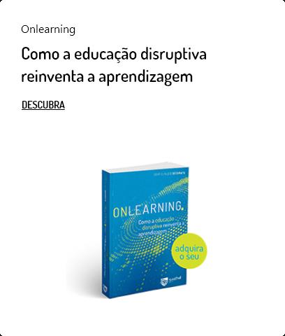 Como a educação disruptiva reinventa a aprendizagem. Descubra!