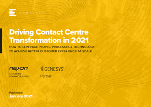 Driving Contact Centre Transformation in 2021