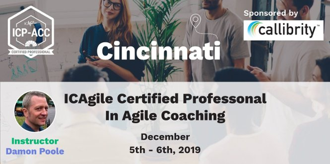 ICAgile Certified Professional In Agile Coaching Dec. 5th and 6th