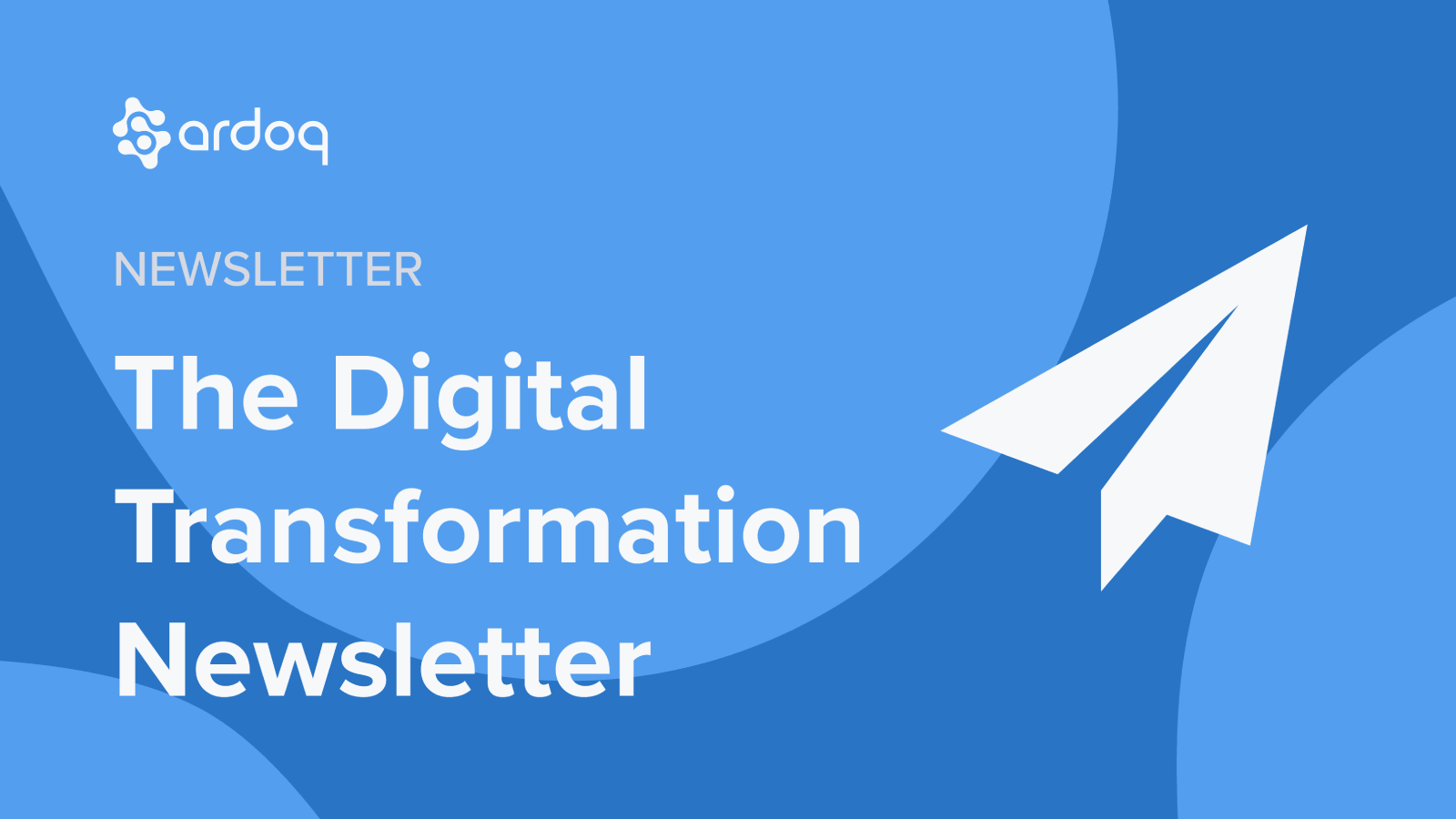 the digital transformation newsletter