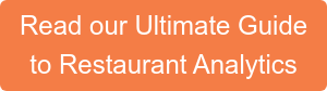 Read our Ultimate Guide to Restaurant Analytics