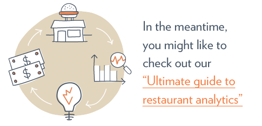 In the meantime, you might like to check out our 'Ultimate guide to restaurant analytics'