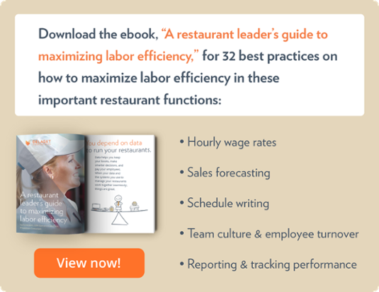 Download the ebook, 'A restaurant leader's guide to maximizing labor efficiency,' for 32 best practices on how to maximize labor efficiency