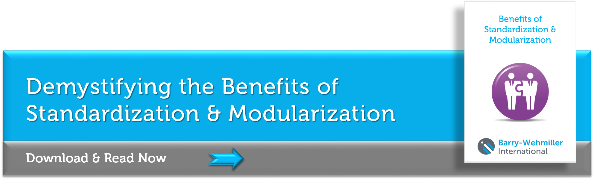 Benefits of Standardization & Modularization