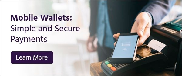Mobile Wallets: Simple and Secure Payments