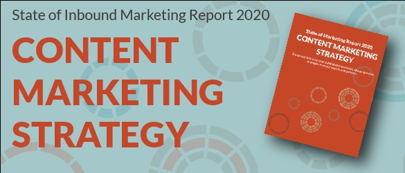 2020 State of Inbound Marketing Report - Content Marketing Strategy