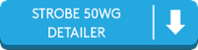 Strobe 50WG Detailer