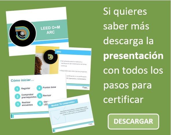 Presentación Certificación LEED ARC, descargatela aquí