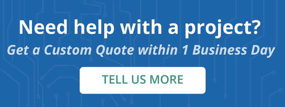 Need Help With a Project? Get a Custom Quote Within 1 Business Day!