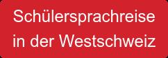 Schülersprachreise in der Westschweiz