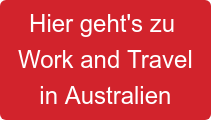 Hier geht's zu  Work and Travel in Australien