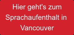 Hier geht's zum Sprachaufenthalt in  Vancouver