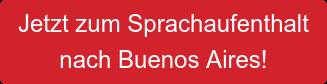 Jetzt zum Sprachaufenthalt nach Buenos Aires!