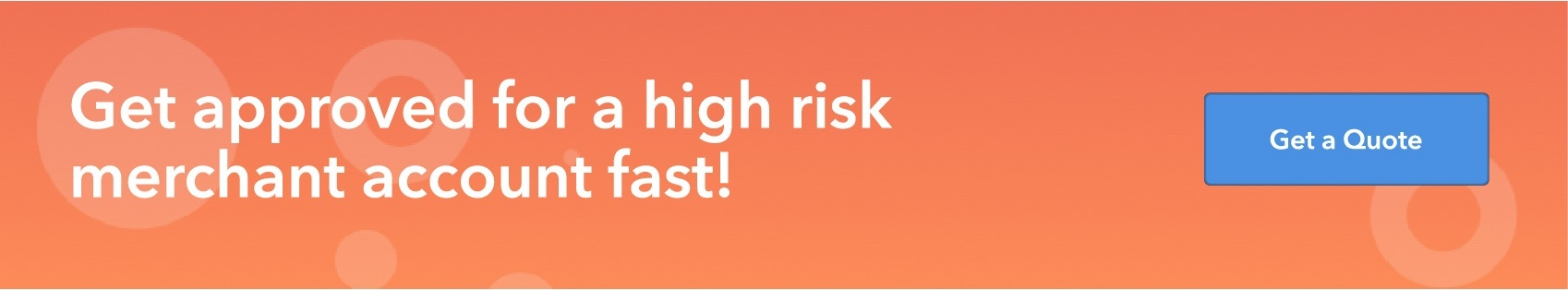 Get approved for a high risk merchant account fast!