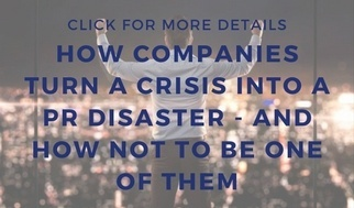 How companies turn a crisis into a PR disaster - and how not to be one of them