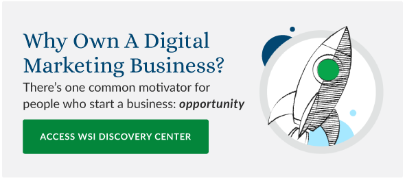Why Own A Digital Marketing Business? Access the WSI Discovery Center