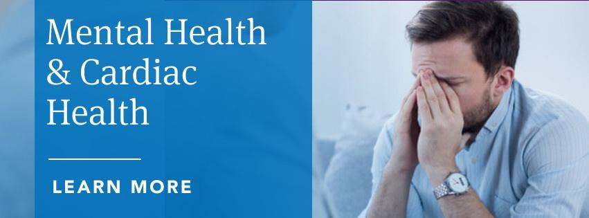 Mental Health & Cardiac Health