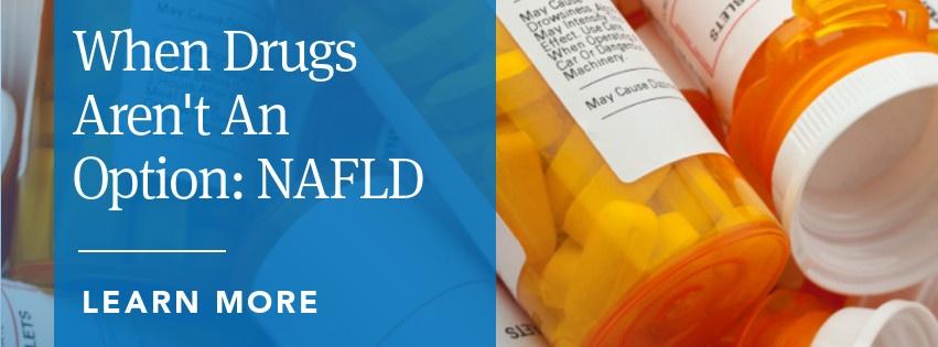 When Drugs Aren't an Option: NAFLD