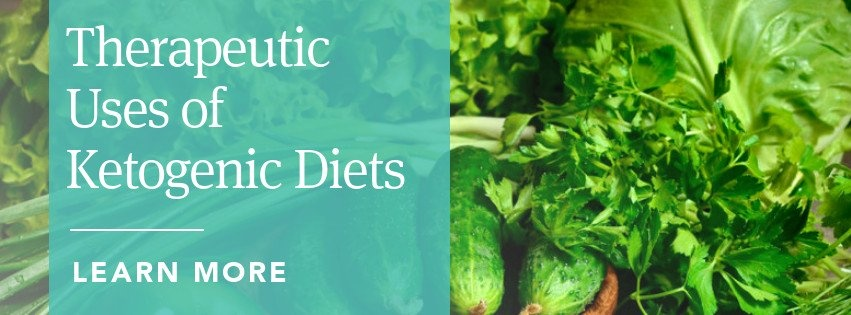Therapeutic Uses of Ketogenic Diets