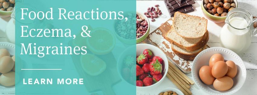 Food Reactions, Eczema, & Migraines