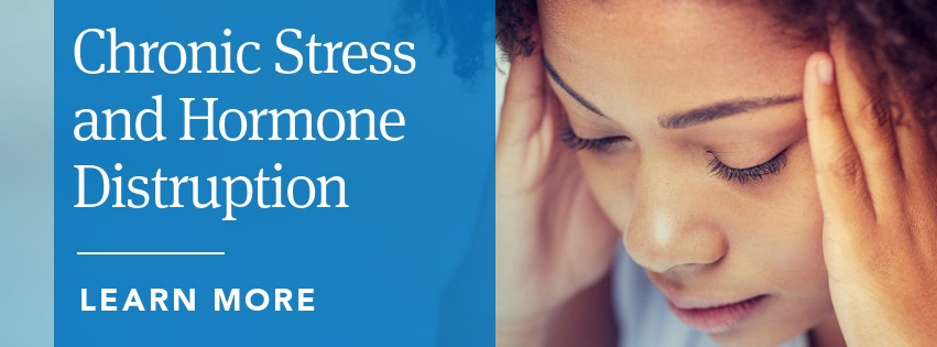 Chronic Stress and Hormone Disruption