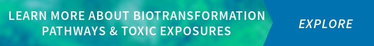 Learn More About Biotransformation Pathways and Toxic Exposures