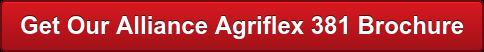Get Our Alliance Agriflex 381 Brochure