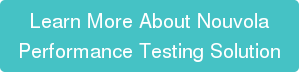 Learn More About Nouvola  Performance Testing Solution