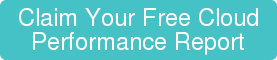 Claim Your Free Cloud Performance Report