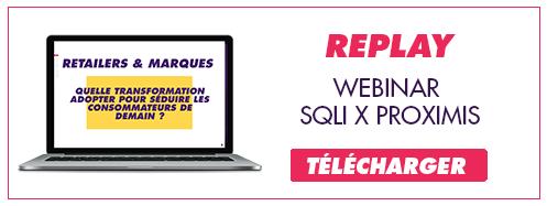 Télécharger le replay du webinar retailers & marques par SQLI et Proximis