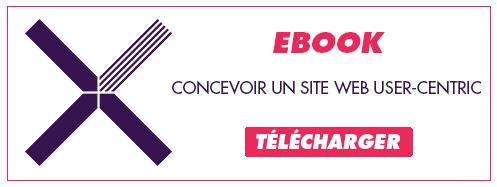 Téléchargez notre EBOOK concevoir un site web user-centric