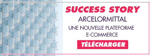 Success Story ArcelorMittal nouvelle plateforme e-commerce