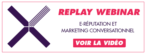 REPLAY WEBINAR EREPUTATION ET MARKETING CONVERSATIONNEL - VOIR LA VIDEO
