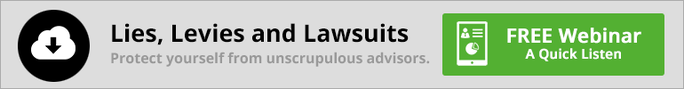 Lies, Levies & Lawsuits - Protect Yourself from Unscrupulous advisors_image
