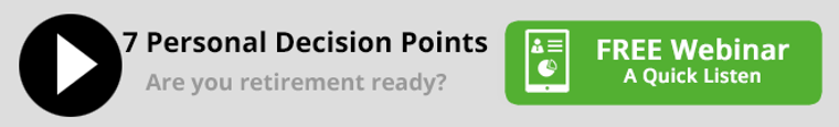 Your 7 Personal Decision Points Webinar - Are you retirement ready?