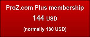 ProZ.com Plus membership 144USD (normally 180 USD)