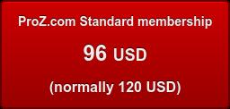 ProZ.com Standard membership 96USD (normally 120 USD)