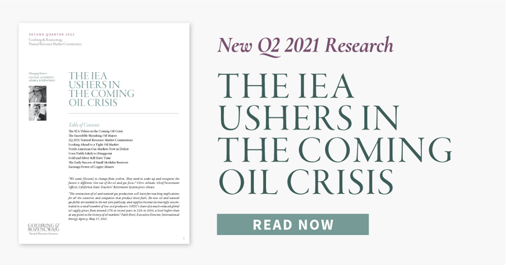 Q2 2021 Research: The IEA Ushers In The Coming Oil Crisis