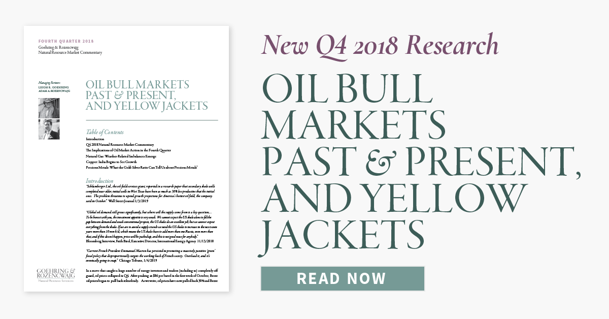 "NEW Q4 2018 G&R RESEARCH: ""OIL BULL MARKETS PAST & PRESENT, AND YELLOW JACKETS"""
