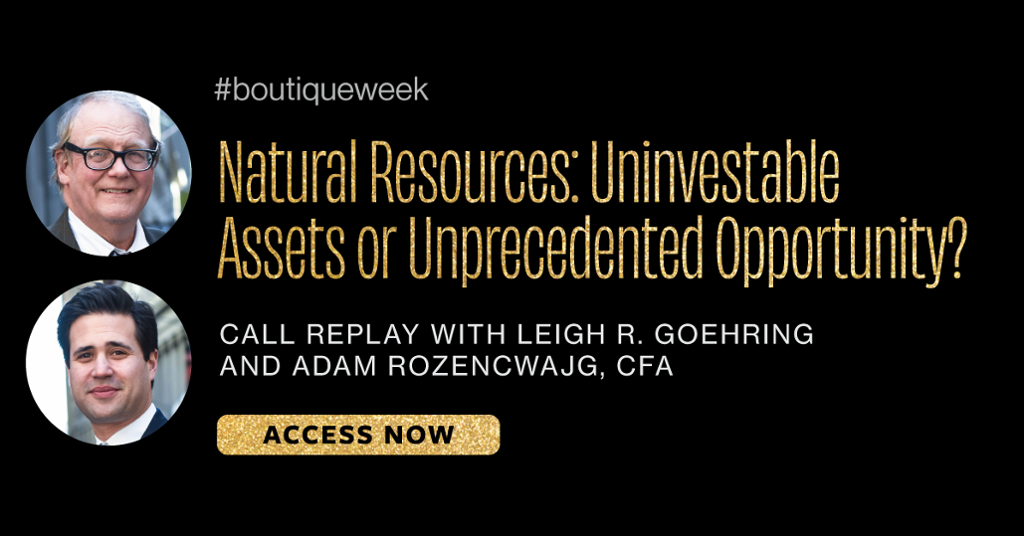 Natural Resources: Uninvestable Assets or Unprecedented Opportunity?
