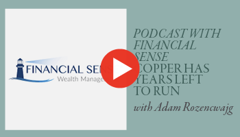 [Podcast with Financial Sense] Copper Has Years Left to Run
