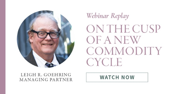 Webinar Replay: On the Cusp of a New Commodity Cycle