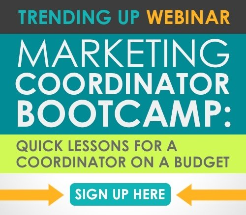 Sign up for the Marketing Coordinator Bootcamp Webinar Series.