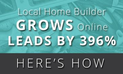 Click to Read the Case Study: Local Home Builder Grows Online Leads by 396 Percent.